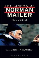 The Cinema of Norman Mailer: Film is...