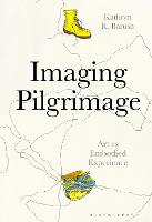 Imaging Pilgrimage: Art as Embodied...