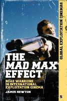 The Mad Max Effect: Road Warriors in...