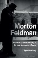 Morton Feldman: Friendship and...