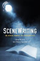 SceneWriting: The Missing Manual for...