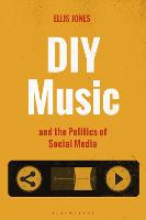 DIY Music and the Politics of Social...