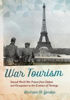 War Tourism: Second World War France...
