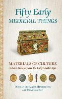 Fifty Early Medieval Things: ...