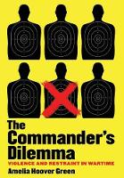 The Commander's Dilemma: Violence and...