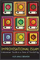 Improvisational Islam: Indonesian...