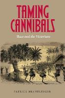 Taming Cannibals: Race and the...