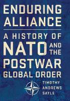 Enduring Alliance: A History of NATO...