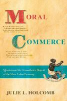 Moral Commerce: Quakers and the...