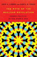The Myth of the Nuclear Revolution:...