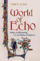 World of Echo: Noise and Knowing in...