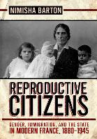 Reproductive Citizens: Gender,...