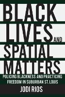 Black Lives and Spatial Matters:...