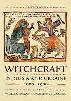 Witchcraft in Russia and Ukraine,...