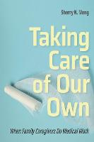 Taking Care of Our Own: When Family...