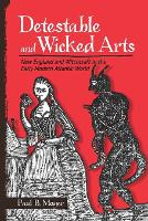 Detestable and Wicked Arts: New...