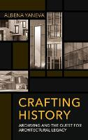Crafting History: Archiving and the...