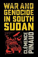 War and Genocide in South Sudan