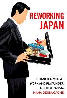 Reworking Japan: Changing Men at Work...