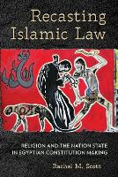 Recasting Islamic Law: Religion and...