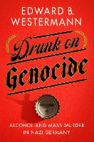 Drunk on Genocide: Alcohol and Mass...