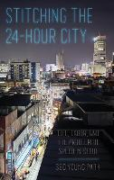 Stitching the 24-Hour City: Life,...