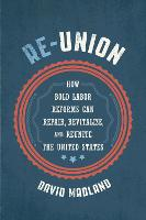 Re-Union: How Bold Labor Reforms Can...