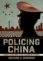 Policing China: Street-Level Cops in...