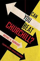 Can You Beat Churchill?: Teaching...