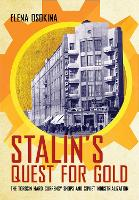 Stalin's Quest for Gold: The Torgsin...