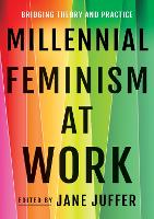 Millennial Feminism at Work: Bridging...