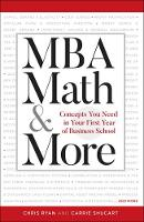 MBA Math & More: Concepts You Need in...