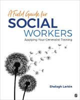 A Field Guide for Social Workers:...