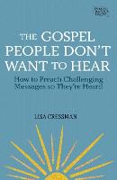 The Gospel People Don't Want to Hear:...