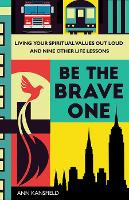 Be the Brave One: Living Your...