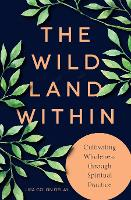 The Wild Land Within: Cultivating...