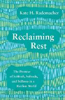 Reclaiming Rest: The Promise of...