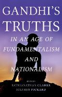 Gandhi's Truths in an Age of...
