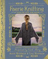 Faerie Knitting: 14 Tales of Love and...