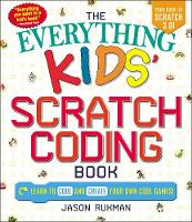 The Everything Kids' Scratch Coding...