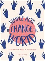 Simple Acts to Change the World: 500...