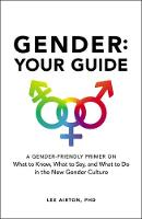 Gender: Your Guide: A Gender-Friendly...