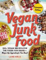 Vegan Junk Food, Expanded Edition:...
