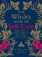 The Witch's Book of Self-Care: ...