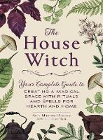 The House Witch: Your Complete Guide...