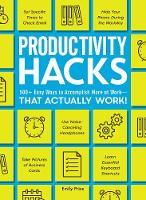 Productivity Hacks: 500+ Easy Ways to...