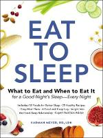 Eat to Sleep: What to Eat and When to...
