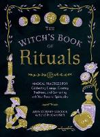 The Witch's Book of Rituals: Magical...