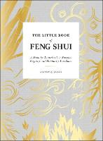 The Little Book of Feng Shui: A...
