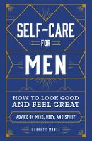 Self-Care for Men: How to Look Good...